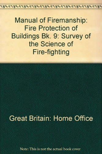9780113409891: Manual of Firemanship: Fire Protection of Buildings Bk. 9: Survey of the Science of Fire-fighting