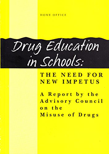 9780113410811: Drug Education in Schools: The Need for New Impetus: Report by the Advisory Council on the Misuse of Drugs