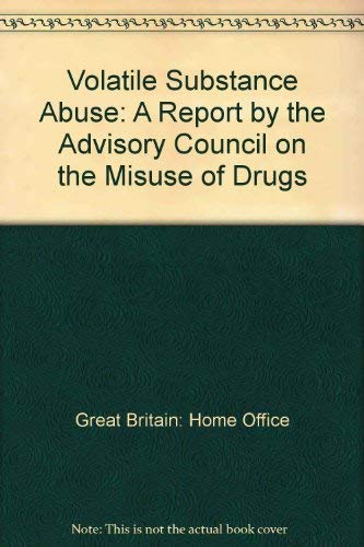 9780113411412: Volatile Substance Abuse: A Report by the Advisory Council on the Misuse of Drugs