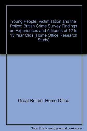 9780113411504: Young People, Victimisation and the Police: British Crime Survey Findings on Experiences and Attitudes of 12 to 15 Year Olds (Home Office Research Study)