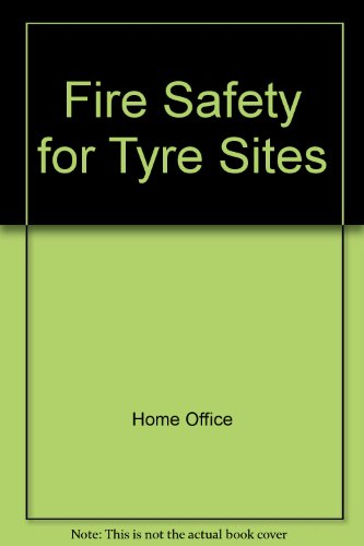9780113411511: Fire Safety for Tyre Sites