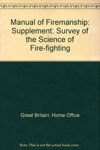 9780113411603: Manual of Firemanship: Supplement: Survey of the Science of Fire-fighting