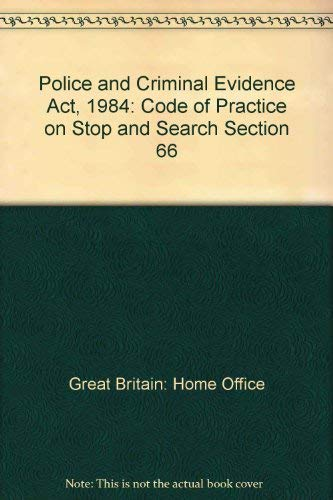 9780113411702: Police and Criminal Evidence Act, 1984: Code of Practice on Stop and Search Section 66