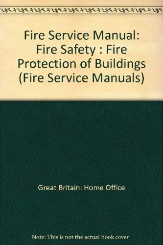 Fire Service Manual: Fire Safety : Fire: Great Britain: Home