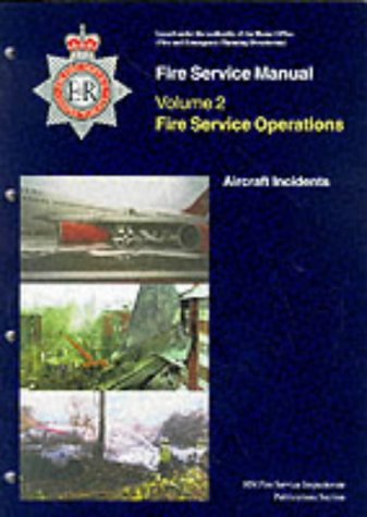 9780113411924: Fire Service Operations: Aircraft Incidents v. 2 (Fire Service Manual)