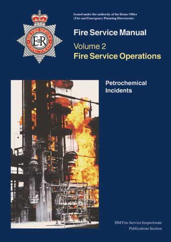 9780113412273: Fire Service Manual 2: Fire Service Operations: Petrochemical Incidents (Fire Service Manual Vol 2)