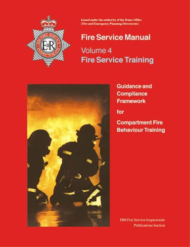 9780113412525: Guidance and Compliance Framework for Compartment Fire Bahaviour Training Vol 4 Fire Service Manual: Fire Service Training