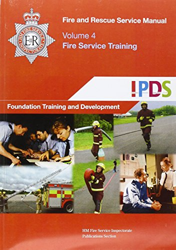 9780113412860: Fire and Rescue Service Manual: Volume 4: Fire Service Training: Foundation Training and Development Volume 4