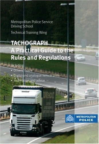 9780113413201: Tachograph: a practical guide to the rules and regulations (Rules & Regulations)
