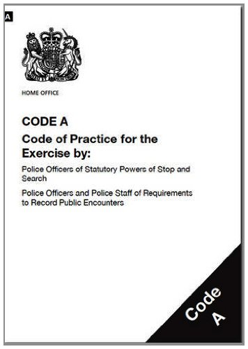 9780113413447: Police and Criminal Evidence Act 1984 (PACE): code A: code of practice for the exercise by: police officers of statutory powers of stop and search; ... of requirements to record public encounters