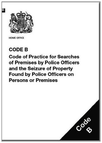 9780113413454: Police and Criminal Evidence Act 1984 (PACE): code B: code of practice for searches of premises by police officers and the seizure of property found by police officers on persons or premises