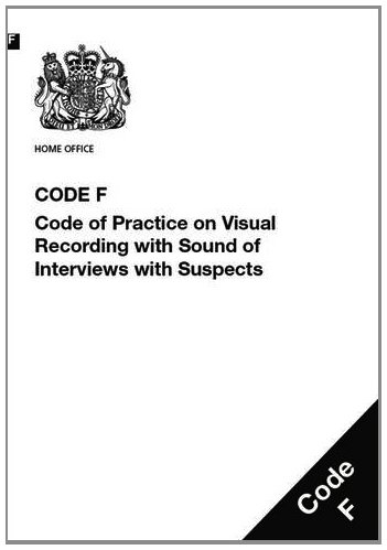 9780113413492: Police and Criminal Evidence Act 1984 (PACE): code F: code of practice on visual recording with sound of interviews with suspects