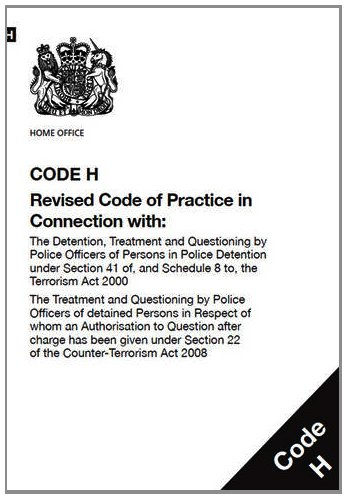 9780113413515: Police and Criminal Evidence Act 1984 (PACE): code H: revised code of practice in connection with, the detention, treatment and questioning by police ... section 22 of the Counter-Terrorism Act 2008