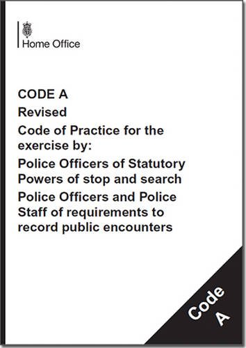9780113413782: Police and Criminal Evidence Act 1984 (Pace) 67 (7B): Code A: Revised Code of Practice for the Exercise by: Police Officers of Statutory Powers of ... of Requirements to Record Public Encounters