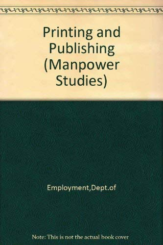9780113603190: Printing and Publishing (Manpower Studies)