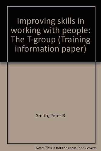 9780113603671: Improving skills in working with people: The T-group (Training information paper)