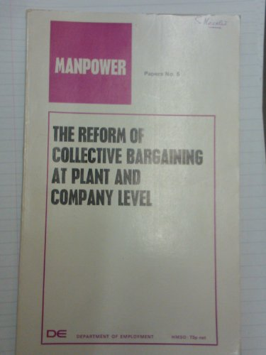 9780113605613: The reform of collective bargaining at plant and company level (Manpower papers)