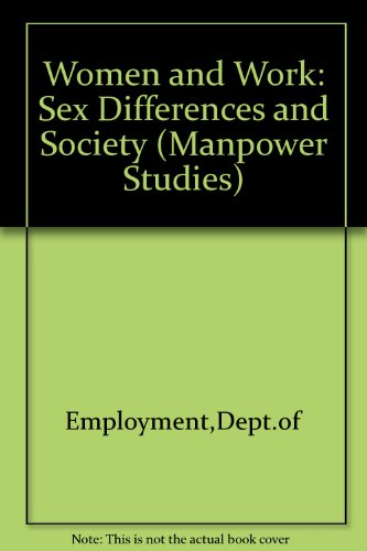 9780113606658: Women and Work: Sex Differences and Society (Manpower Studies)