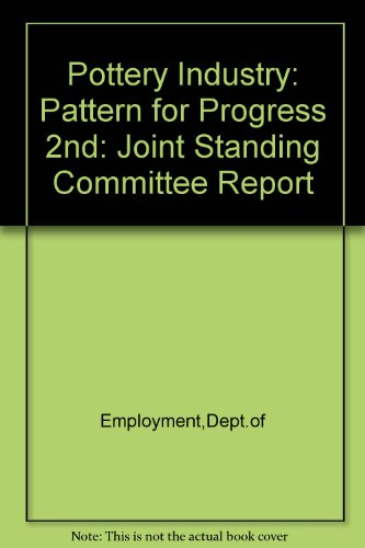 9780113608850: Pottery Industry: Pattern for Progress 2nd: Joint Standing Committee Report
