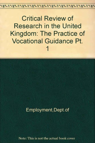 9780113611867: Critical Review of Research in the United Kingdom: The Practice of Vocational Guidance Pt. 1