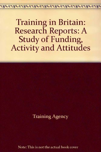 9780113612796: Training in Britain: Research Reports: A Study of Funding, Activity and Attitudes