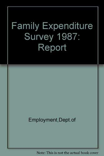 9780113613144: Family Expenditure Survey 1987: Report