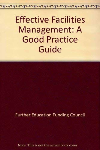 9780113613489: Effective Facilities Management: A Good Practice Guide