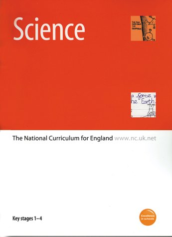 9780113700707: Science: Key Stages 1-4: The National Curriculum for England