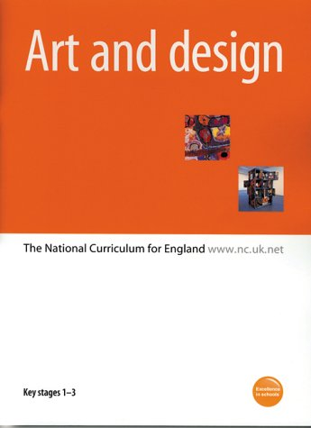 9780113700769: Art and Design: Key Stages 1-3: The National Curriculum for England