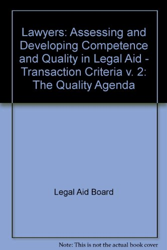 9780113800834: Lawyers: Assessing and Developing Competence and Quality in Legal Aid - Transaction Criteria v. 2: The Quality Agenda