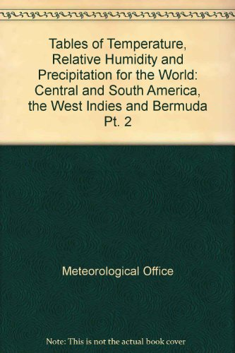 9780114000349: Tables of Temperature, Relative Humidity and Precipitation for the World: Central and South America, the West Indies and Bermuda Pt. 2