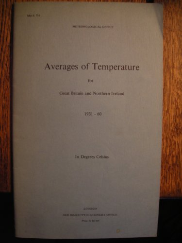 9780114001063: Averages of Temperature for Great Britain and Northern Ireland 1931-60: In Degrees Celsius