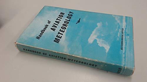 Meteorological Office: Handbook of Aviation Meteorology: Her Majesty's Stationery Office