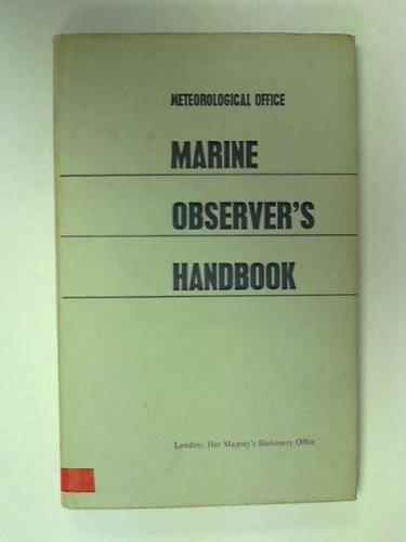 Marine Observer's Handbook (Met. O. 887): Meteorological Office