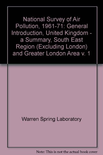 9780114101497: National Survey of Air Pollution, 1961-71: General Introduction, United Kingdom - a Summary, South East Region (Excluding London) and Greater London Area v. 1