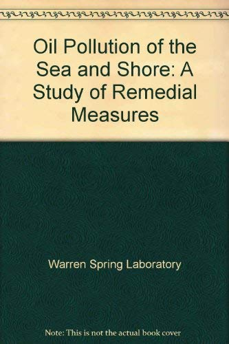 9780114101572: Oil Pollution of the Sea and Shore: A Study of Remedial Measures