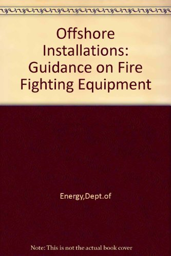 9780114107758: Offshore Installations: Guidance on Fire Fighting Equipment