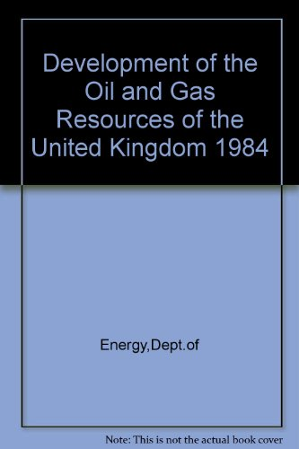 9780114113827: Development of the Oil and Gas Resources of the United Kingdom 1984
