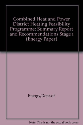 9780114113858: Combined Heat and Power District Heating Feasibility Programme: Summary Report and Recommendations Stage 1 (Energy Paper)