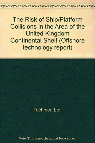 9780114128579: The Risk of Ship/Platform Collisions in the Area of the United Kingdom Continental Shelf (Offshore technology report)