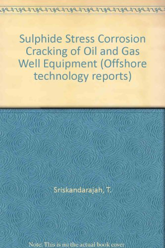 9780114128784: Sulphide Stress Corrosion Cracking of Oil and Gas Well Equipment (Offshore technology reports)