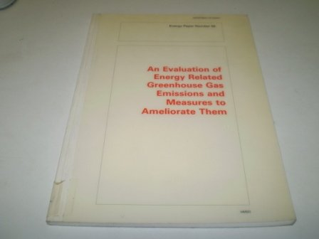 9780114129606: AN EVALUATION OF ENERGY RELATED GREENHOUSE GAS EMISSIONS AND MEASURES TO AMELIORATE THEM (ENERGY PAPER)