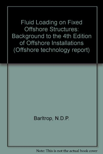 9780114133245: Fluid Loading on Fixed Offshore Structures: Background to the 4th Edition of Offshore Installations (Offshore technology report)