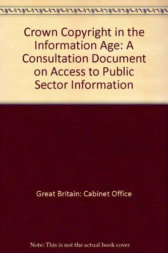 9780114301491: Crown Copyright in the Information Age: A Consultation Document on Access to Public Sector Information (Welsh Edition)