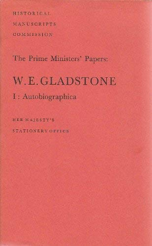 9780114400156: The Prime Ministers' Papers: W. E. Gladstone. I. Autobiographica.: Autobiographica v. 1