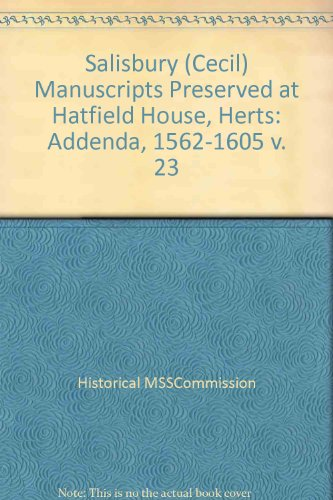 9780114400422: Salisbury (Cecil) Manuscripts Preserved at Hatfield House, Herts: Addenda, 1562-1605 v. 23 (Publications / Great Britain. Royal Commission on Historical Manuscripts)