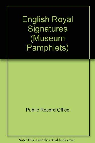 9780114400521: English Royal Signatures (Public Record Office Museum Pamphlets, No. 4))