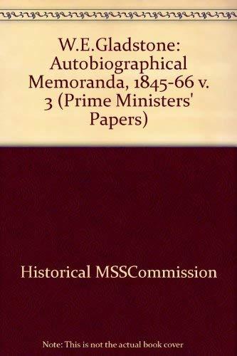 9780114400866: W.E.Gladstone: Autobiographical Memoranda, 1845-66 v. 3 (Prime Ministers' Papers)