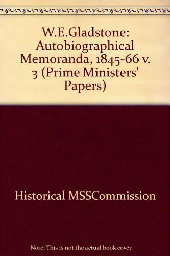 9780114400866: The Prime Ministers Papers: W E Gladstone III Autobiographical Memoranda 1845 - 1866