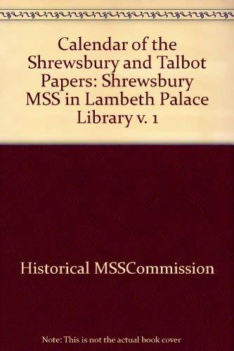 9780114401283: Calendar of the Shrewsbury and Talbot Papers: Shrewsbury MSS in Lambeth Palace Library v. 1
